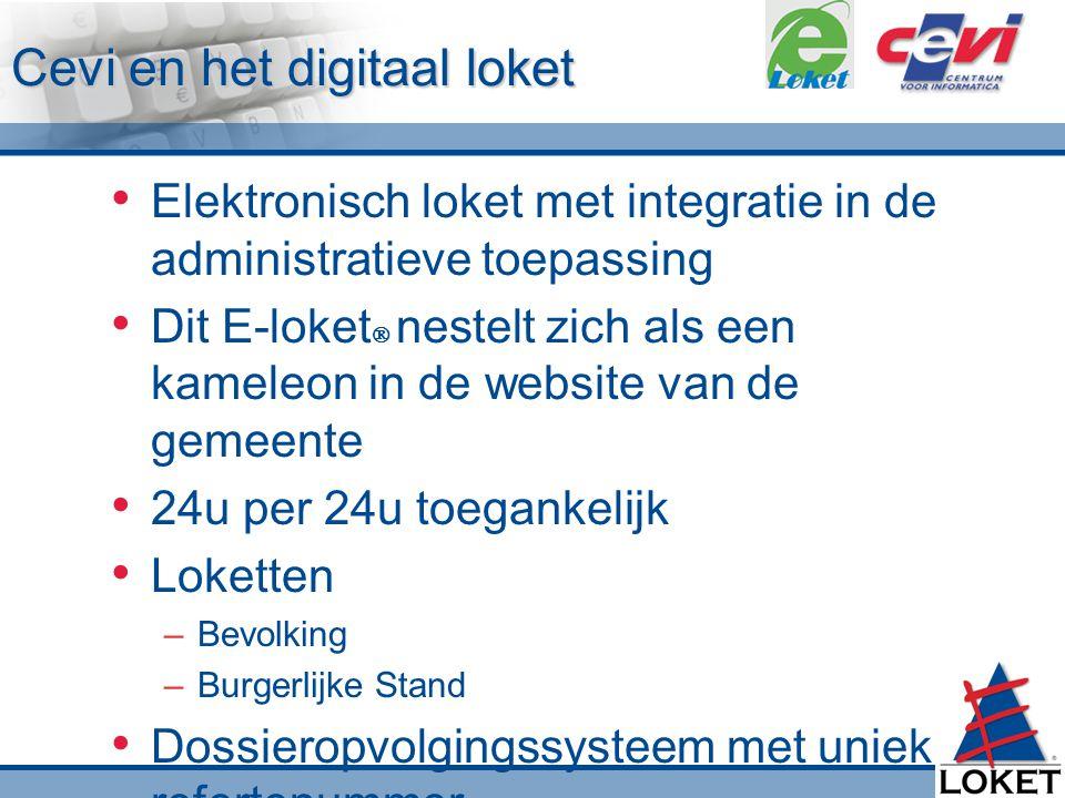 Cevi en het digitaal loket Elektronisch loket met integratie in de administratieve toepassing Dit E-loket  nestelt zich als een kameleon in de websit