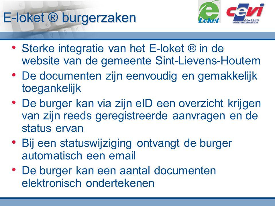 E-loket ® burgerzaken Sterke integratie van het E-loket ® in de website van de gemeente Sint-Lievens-Houtem De documenten zijn eenvoudig en gemakkelij