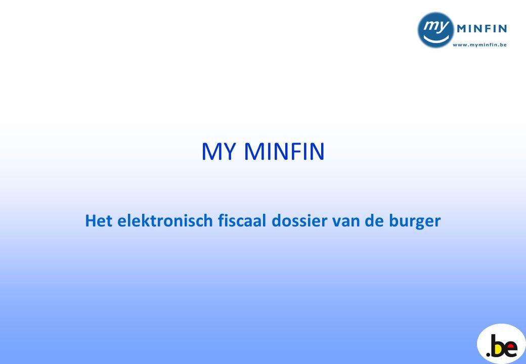 MY MINFIN Het elektronisch fiscaal dossier van de burger