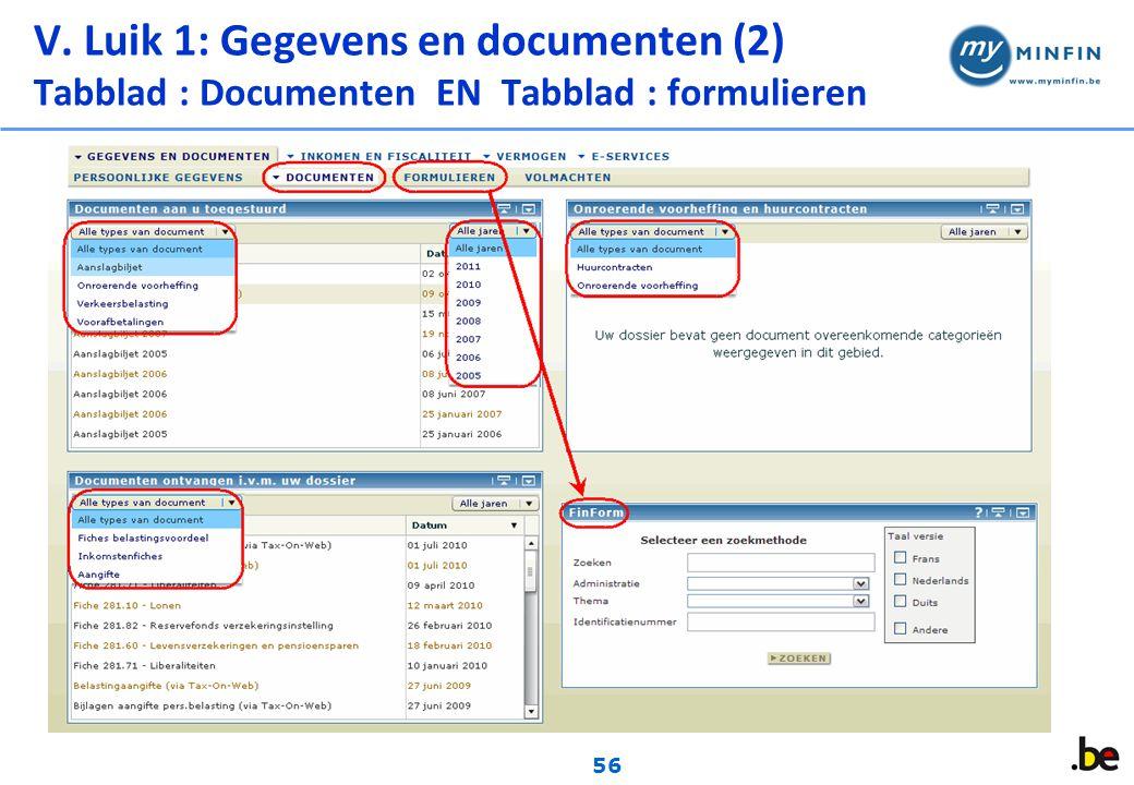 56 V. Luik 1: Gegevens en documenten (2) Tabblad : Documenten EN Tabblad : formulieren