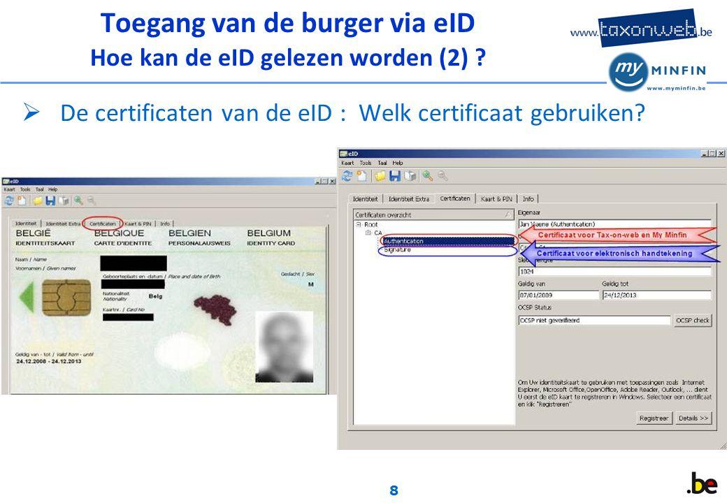 8 Toegang van de burger via eID Hoe kan de eID gelezen worden (2) .