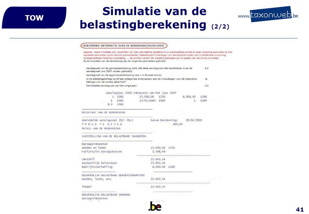 41 Simulatie van de belastingberekening (2/2) TOW