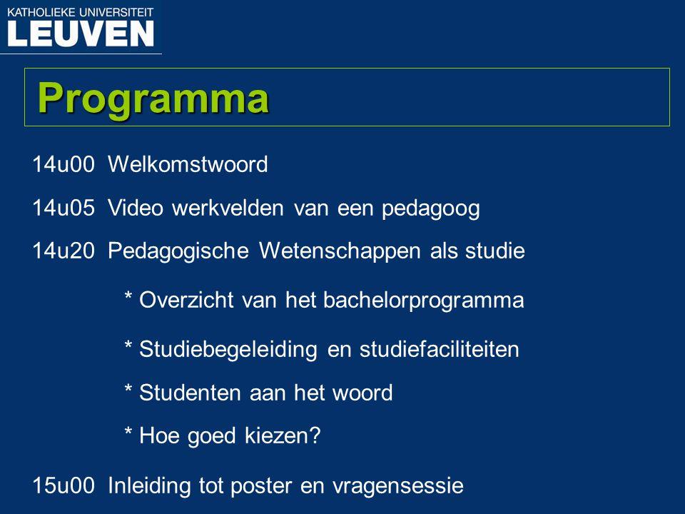 14u00 Welkomstwoord 14u05 Video werkvelden van een pedagoog 14u20 Pedagogische Wetenschappen als studie * Overzicht van het bachelorprogramma * Studie