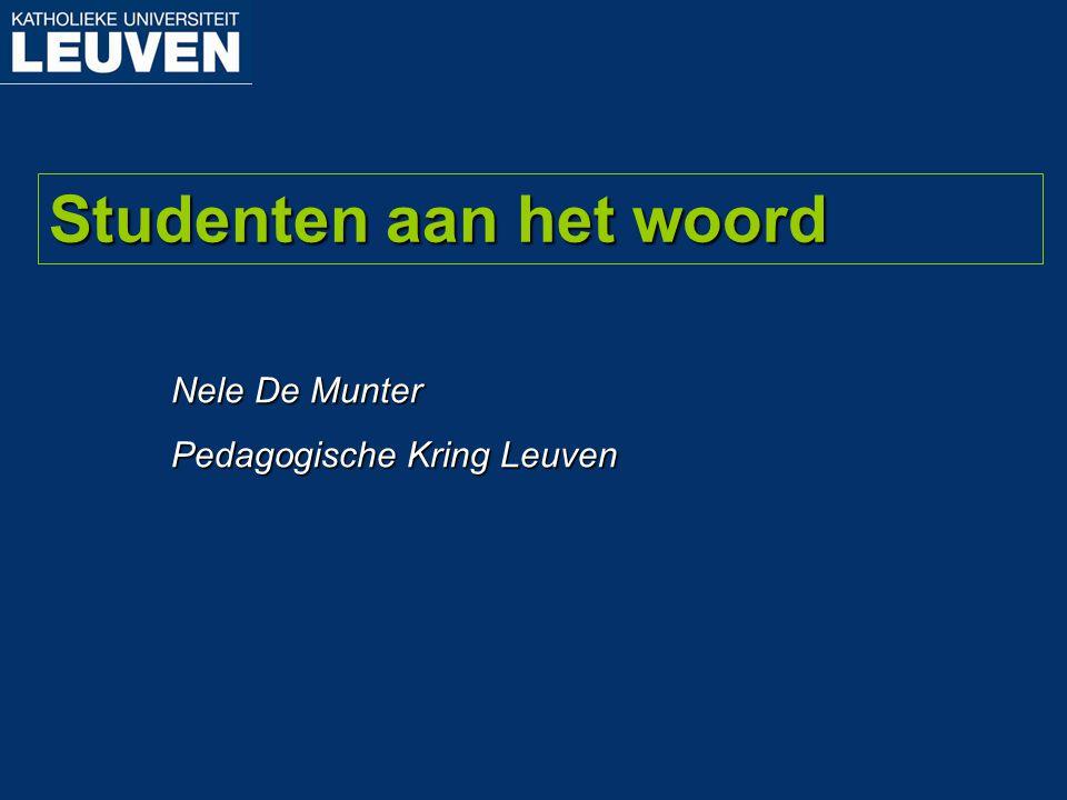 Nele De Munter Pedagogische Kring Leuven Studenten aan het woord