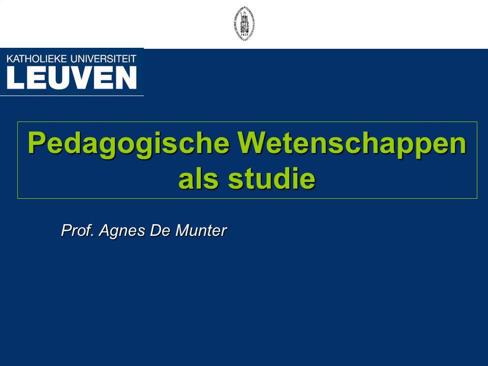 Pedagogische Wetenschappen als studie Prof. Agnes De Munter