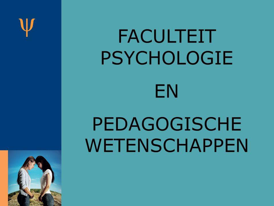 ψ FACULTEIT PSYCHOLOGIE EN PEDAGOGISCHE WETENSCHAPPEN