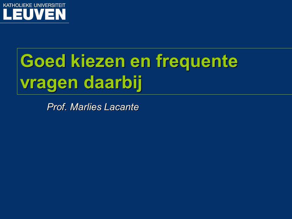 Prof. Marlies Lacante Goed kiezen en frequente vragen daarbij