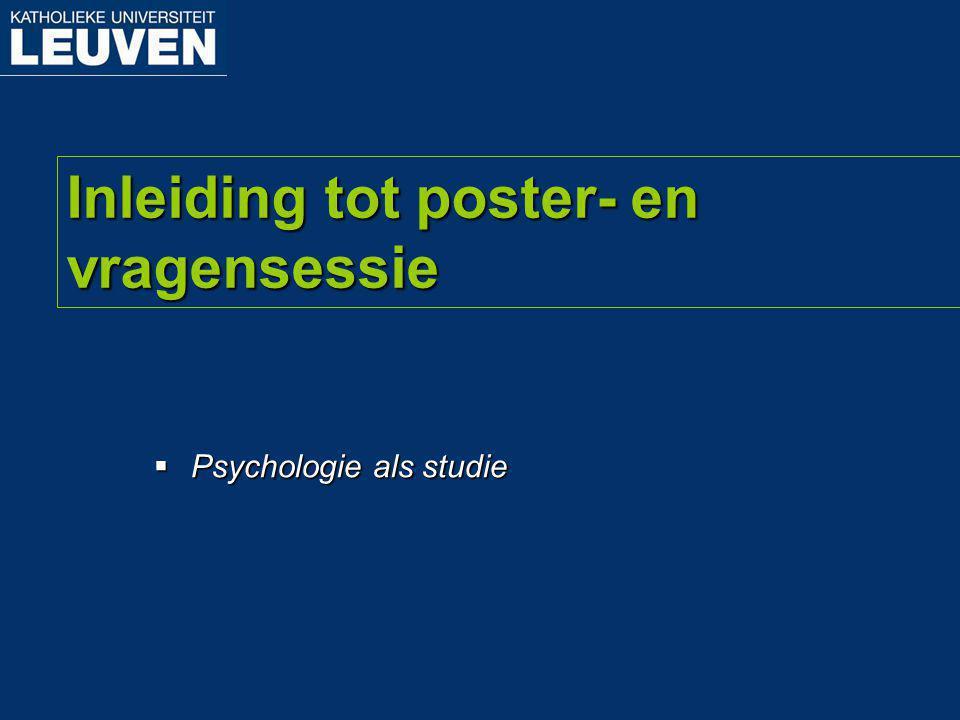 Inleiding tot poster- en vragensessie  Psychologie als studie