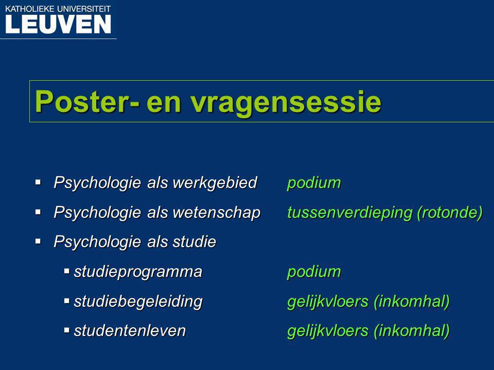 Poster- en vragensessie  Psychologie als werkgebied  Psychologie als wetenschap  Psychologie als studie  studieprogramma  studiebegeleiding  stu