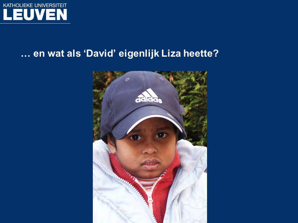 … en wat als 'David' eigenlijk Liza heette?