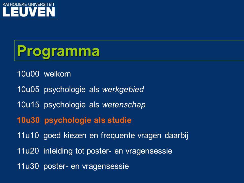 10u00 welkom 10u05 psychologie als werkgebied 10u15 psychologie als wetenschap 10u30 psychologie als studie 11u10 goed kiezen en frequente vragen daar