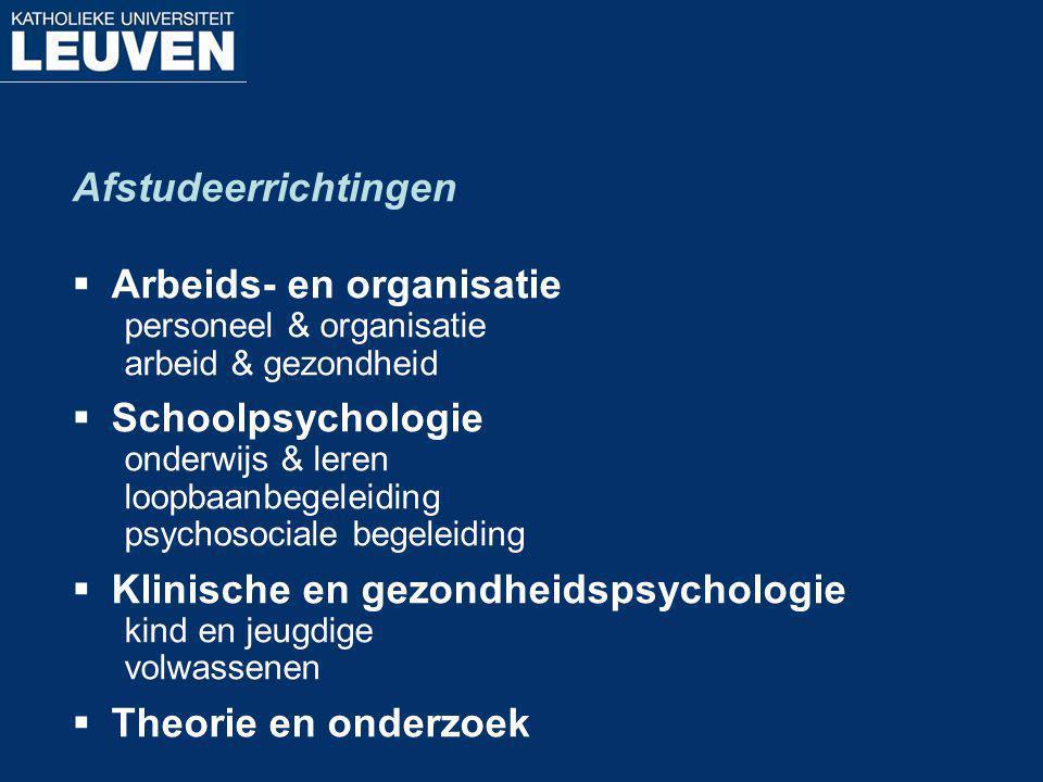 Afstudeerrichtingen  Arbeids- en organisatie personeel & organisatie arbeid & gezondheid  Schoolpsychologie onderwijs & leren loopbaanbegeleiding ps