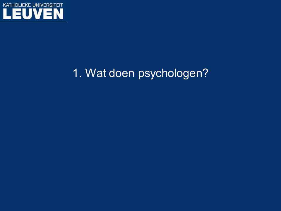 1. Wat doen psychologen?