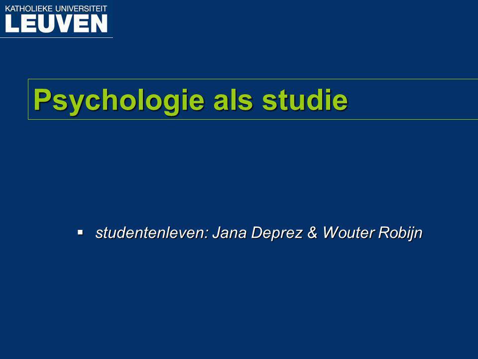 Psychologie als studie  studentenleven: Jana Deprez & Wouter Robijn