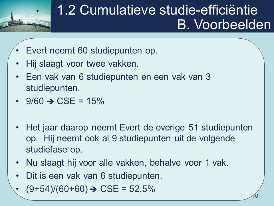 10 1.2 Cumulatieve studie-efficiëntie Evert neemt 60 studiepunten op.