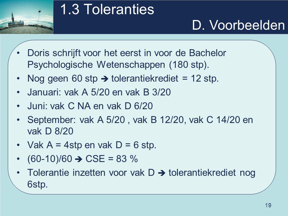 19 1.3 Toleranties Doris schrijft voor het eerst in voor de Bachelor Psychologische Wetenschappen (180 stp).
