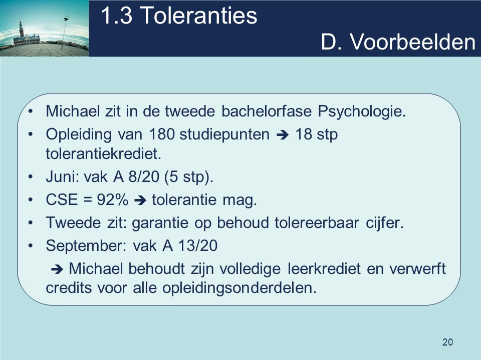 20 1.3 Toleranties Michael zit in de tweede bachelorfase Psychologie.