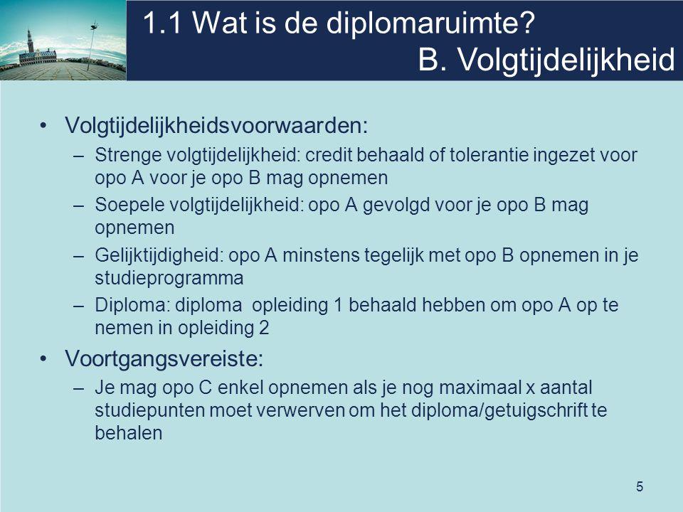 6 1.1 Wat is de diplomaruimte? B. Volgtijdelijkheid