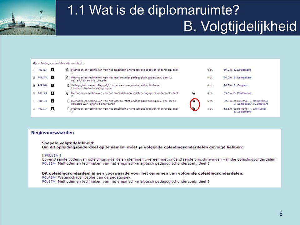 6 1.1 Wat is de diplomaruimte B. Volgtijdelijkheid