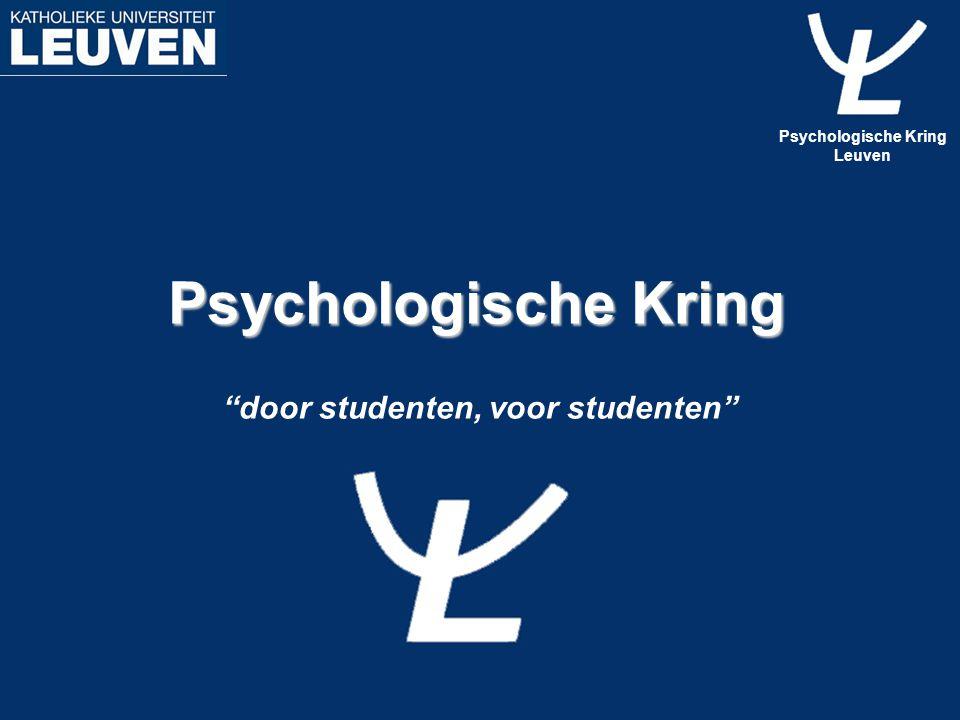 """Psychologische Kring """"door studenten, voor studenten"""" Psychologische Kring Leuven"""