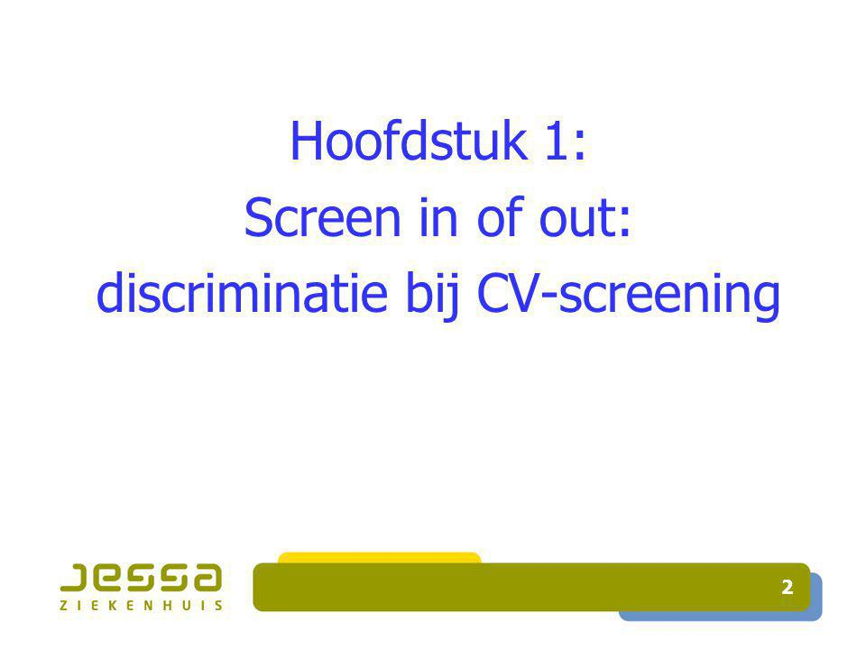 2 Hoofdstuk 1: Screen in of out: discriminatie bij CV-screening