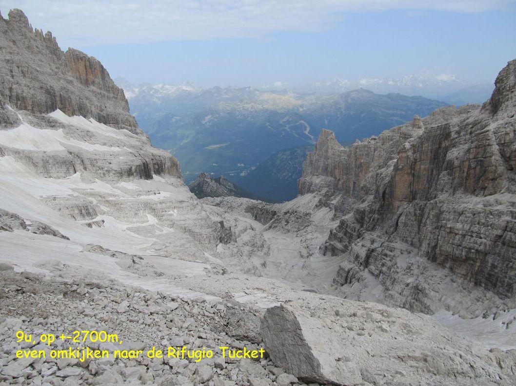 9u, op +-2700m, even omkijken naar de Rifugio Tucket