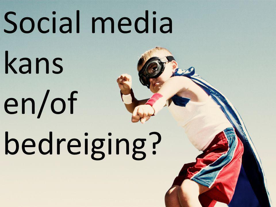 Social media kans en/of bedreiging