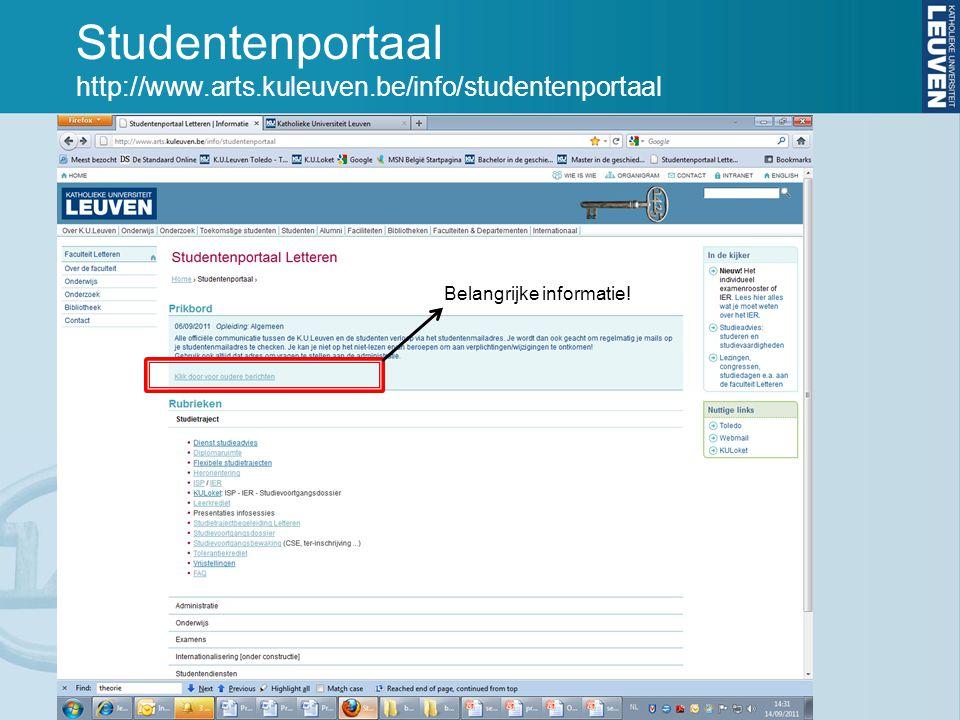 Studentenportaal http://www.arts.kuleuven.be/info/studentenportaal Belangrijke informatie!