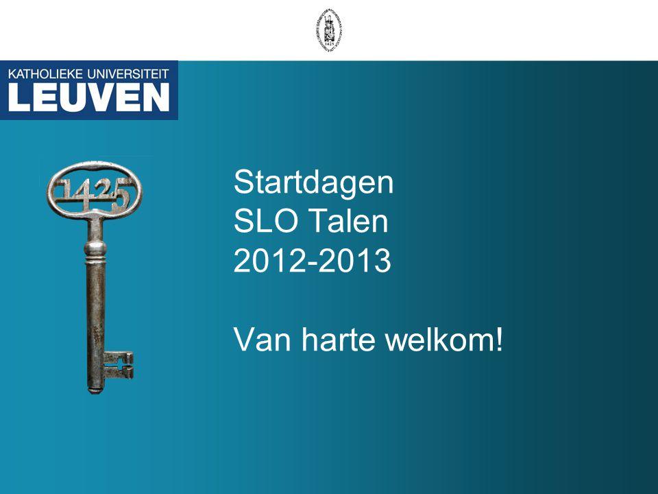 Startdagen SLO Talen 2012-2013 Van harte welkom!