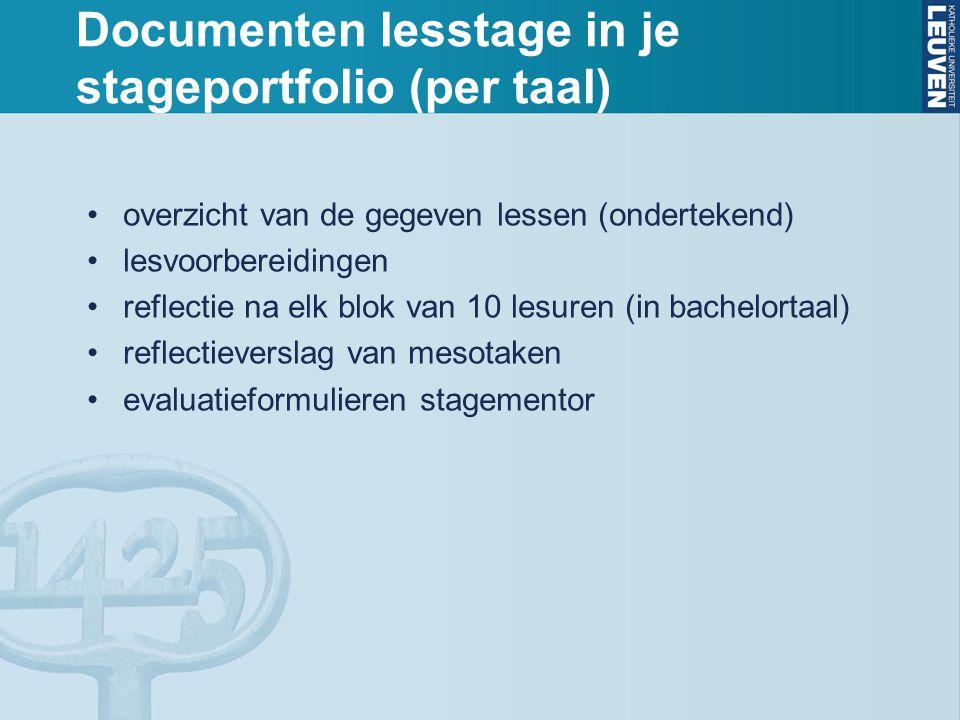 Documenten lesstage in je stageportfolio (per taal) overzicht van de gegeven lessen (ondertekend) lesvoorbereidingen reflectie na elk blok van 10 lesu