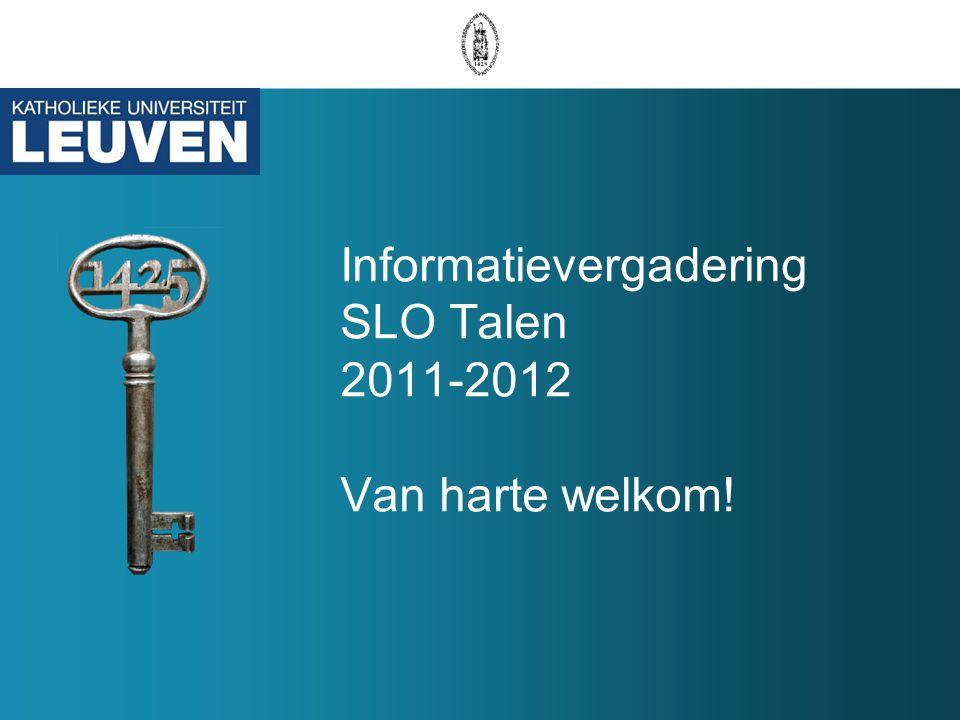Informatievergadering SLO Talen 2011-2012 Van harte welkom!
