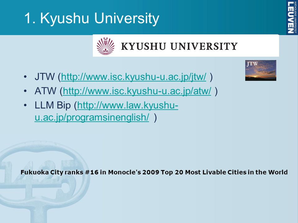 1. Kyushu University JTW (http://www.isc.kyushu-u.ac.jp/jtw/ )http://www.isc.kyushu-u.ac.jp/jtw/ ATW (http://www.isc.kyushu-u.ac.jp/atw/ )http://www.i