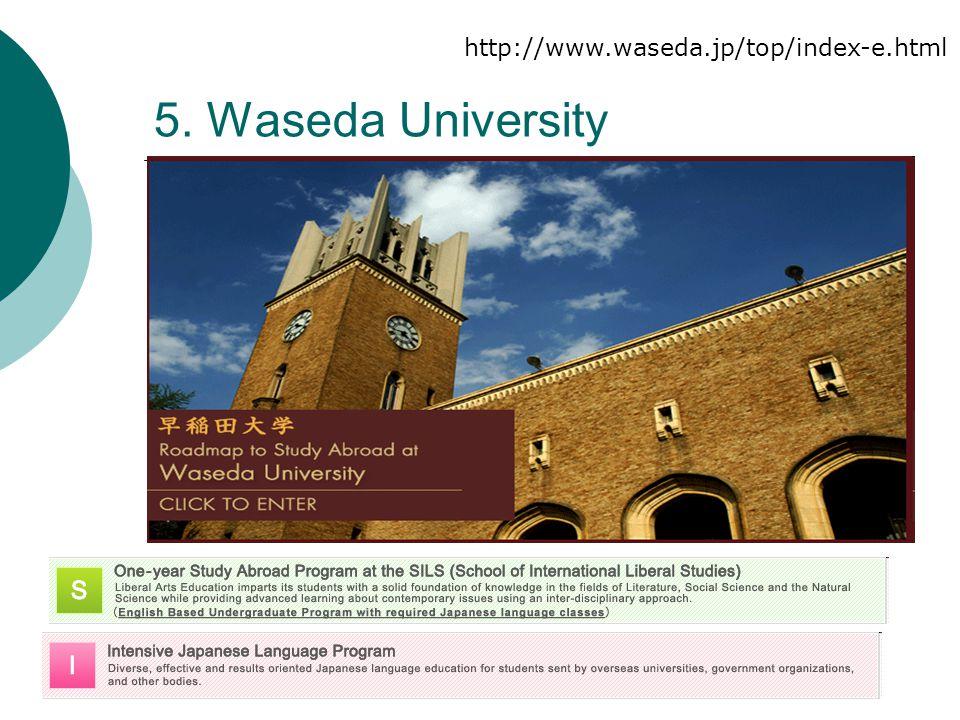5. Waseda University http://www.waseda.jp/top/index-e.html