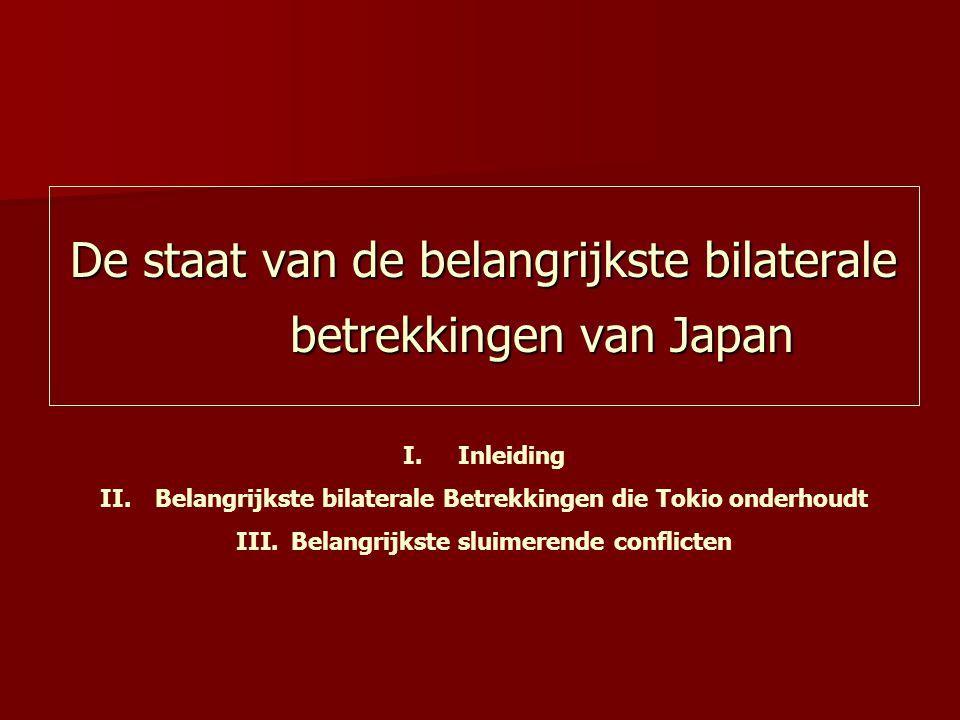 De staat van de belangrijkste bilaterale betrekkingen van Japan I.