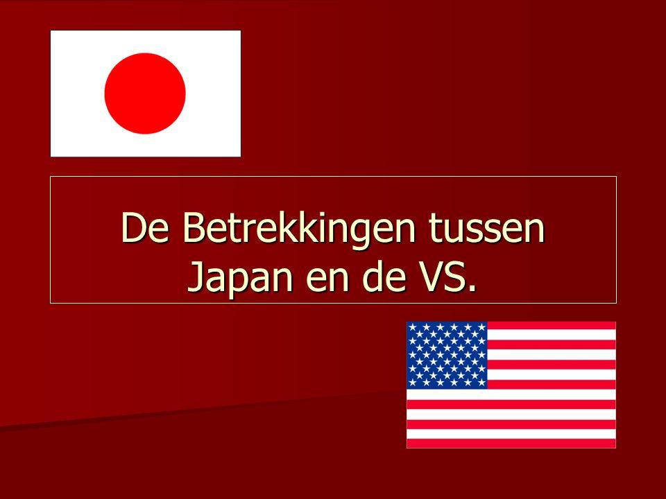 De Betrekkingen tussen Japan en de VS.