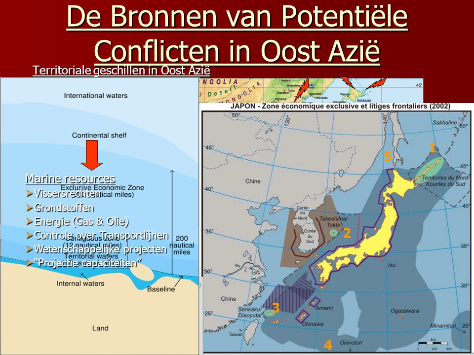 De Bronnen van Potentiële Conflicten in Oost Azië Territoriale geschillen in Oost Azië 1.