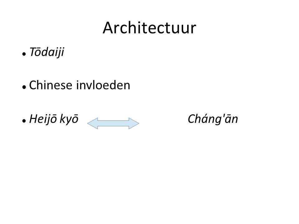 Architectuur Tōdaiji Chinese invloeden Heijō kyōCháng ān