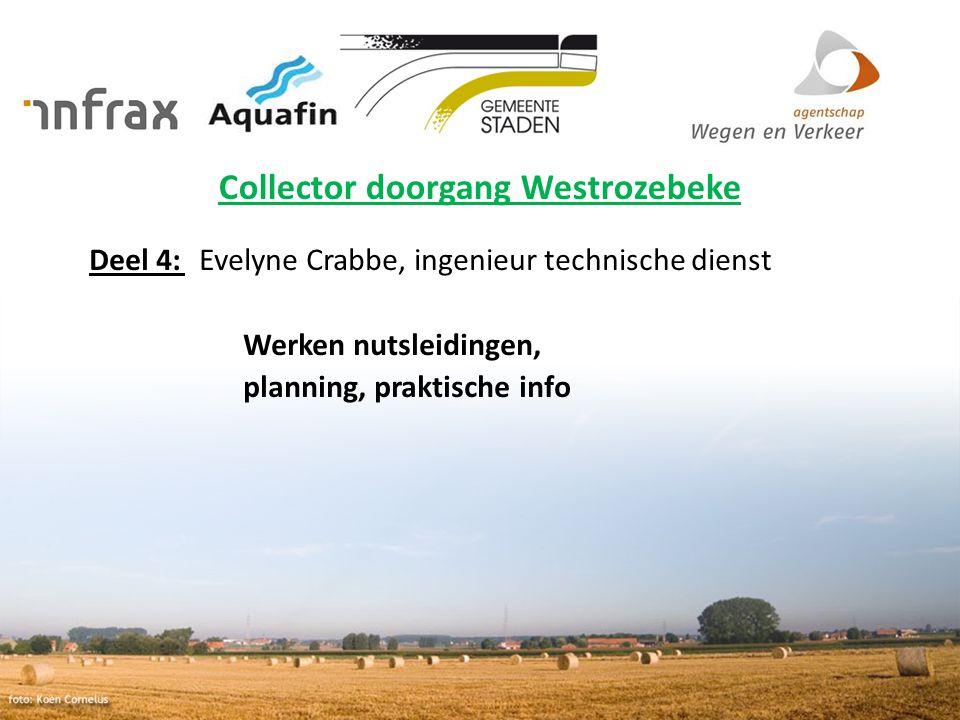 Collector doorgang Westrozebeke Deel 4: Evelyne Crabbe, ingenieur technische dienst Werken nutsleidingen, planning, praktische info