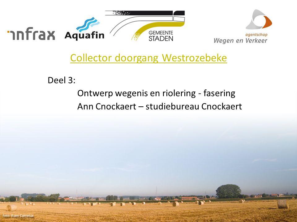 Collector doorgang Westrozebeke Deel 3: Ontwerp wegenis en riolering - fasering Ann Cnockaert – studiebureau Cnockaert