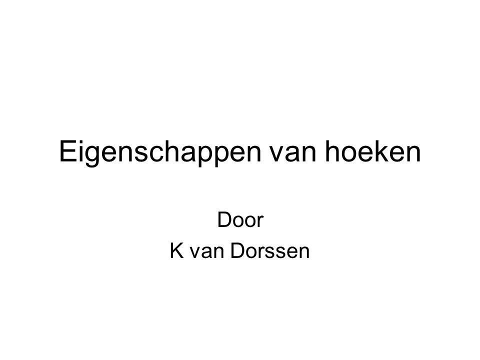 Eigenschappen van hoeken Door K van Dorssen