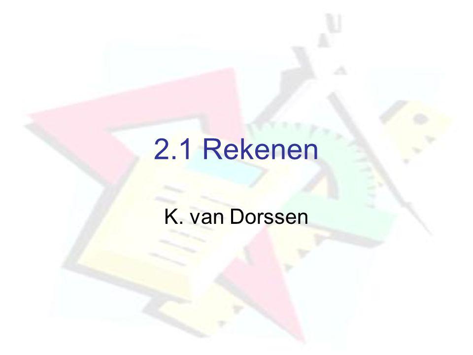 2.1 Rekenen K. van Dorssen