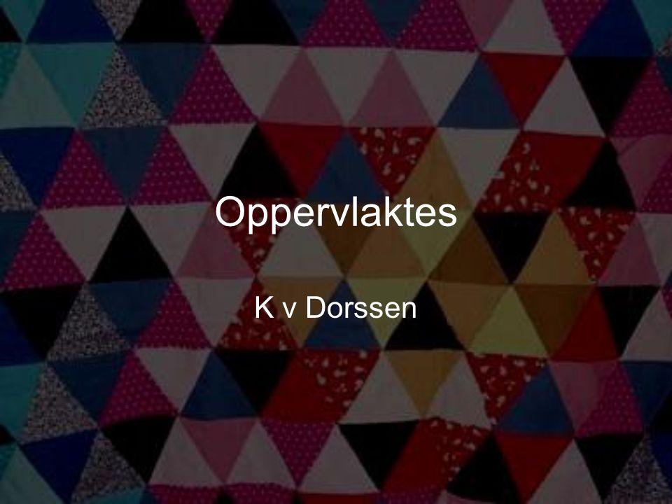 Oppervlaktes K v Dorssen