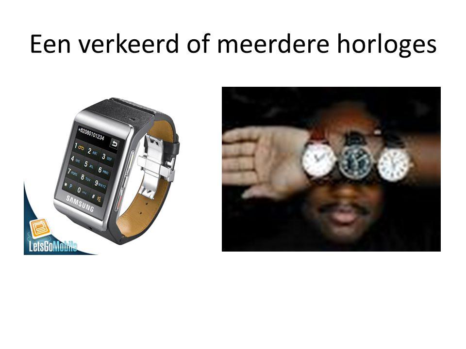 Een verkeerd of meerdere horloges
