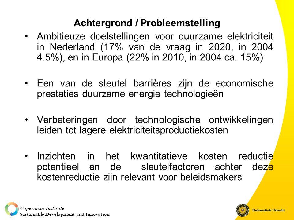 Copernicus Institute Sustainable Development and Innovation Achtergrond / Probleemstelling Ambitieuze doelstellingen voor duurzame elektriciteit in Nederland (17% van de vraag in 2020, in 2004 4.5%), en in Europa (22% in 2010, in 2004 ca.