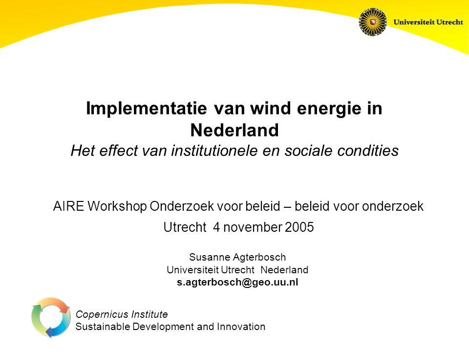 Copernicus Institute Sustainable Development and Innovation Susanne Agterbosch Universiteit UtrechtNederland s.agterbosch@geo.uu.nl Implementatie van