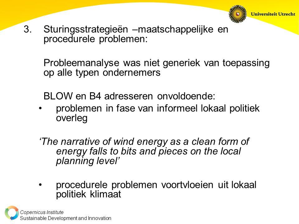 Copernicus Institute Sustainable Development and Innovation 3.Sturingsstrategieën –maatschappelijke en procedurele problemen: Probleemanalyse was niet