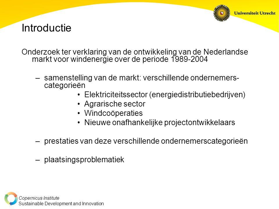 Copernicus Institute Sustainable Development and Innovation Introductie Onderzoek ter verklaring van de ontwikkeling van de Nederlandse markt voor win