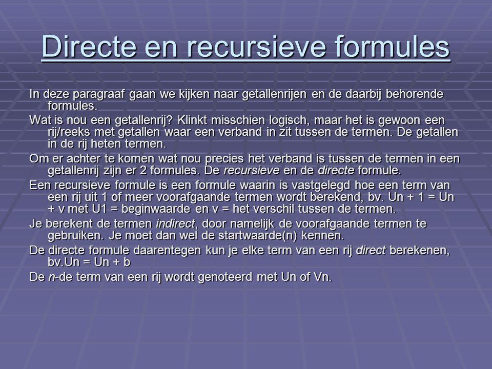 Directe en recursieve formules Uitwerking  We nemen een normale getallenrij: 102, 106, 110, 114, 118, ….