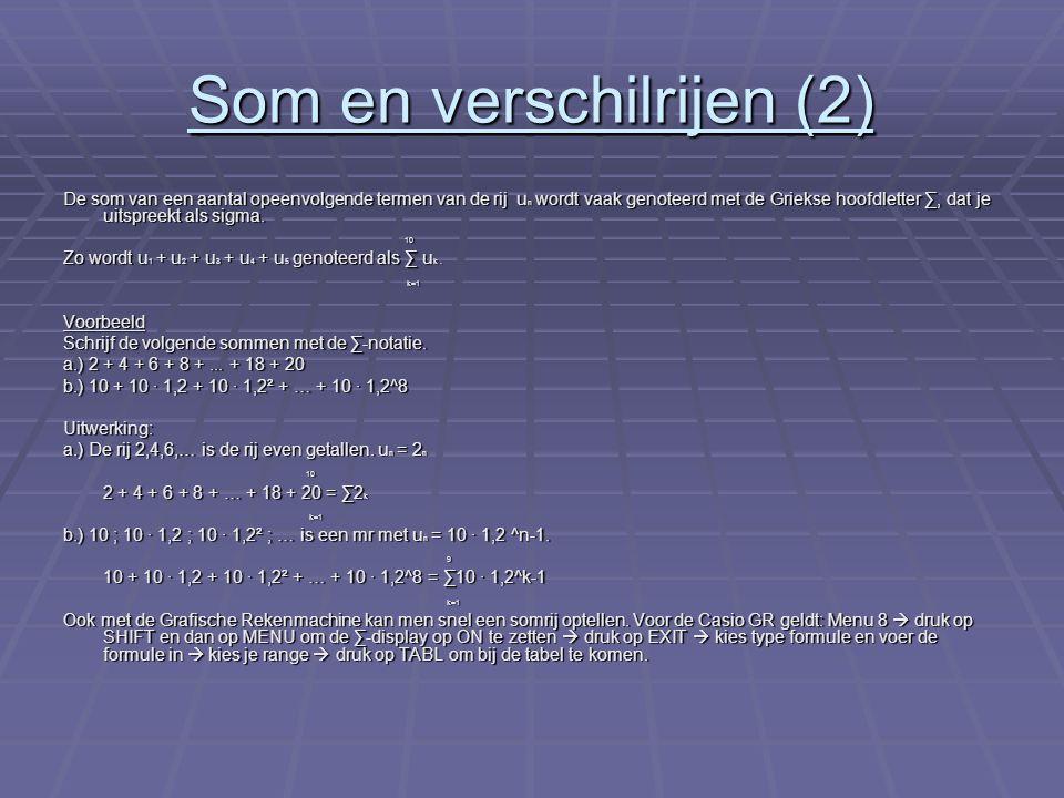 Som en verschilrijen (3) Toepassing van de ∑-notatie Voorbeeld Joost stort telkens op 1 januari een bedrag van 1000 euro op zijn spaarrekening.