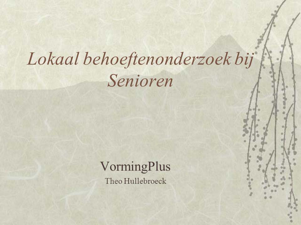 Lokaal behoeftenonderzoek bij Senioren VormingPlus Theo Hullebroeck
